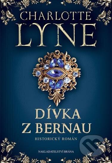 Dívka z Bernau - Charlotte Lyne