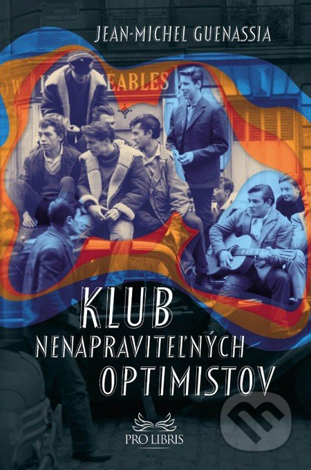 Kniha: Klub nenapraviteľných optimistov (Jean-Michel Guenassia) | Martinus