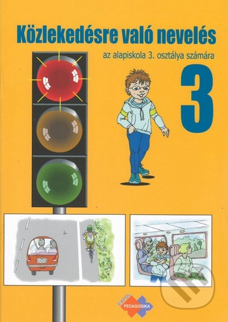 Közlekedésre való nevelés az álapiskola 3. osztálya számára - Mária Kožuchová, Renáta Matúšková, Ján Stebila