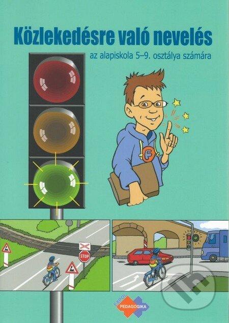 Közlekedésre való nevelés az álapiskola 5-9. osztálya számára - Mária Kožuchová, Renáta Matúšková, Ján Stebila, Ľuboš Krišťák