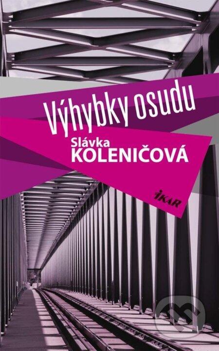 Výhybky osudu - Slávka Koleničová