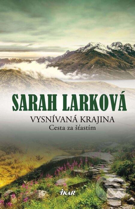 Vysnívaná krajina 2 - Cesta za šťastím - Sarah Lark