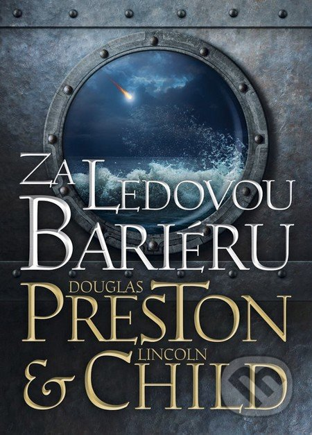 Za ledovou bariéru - Lincoln Child, Douglas Preston