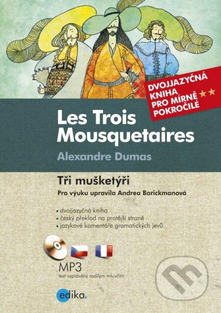 Tři mušketýři / Les Trois Mousquetaires - Andrea Barickmanová, Anna Černá (ilustrácie)