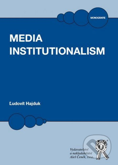 Media Institutionalism - Ľudovít Hajduk