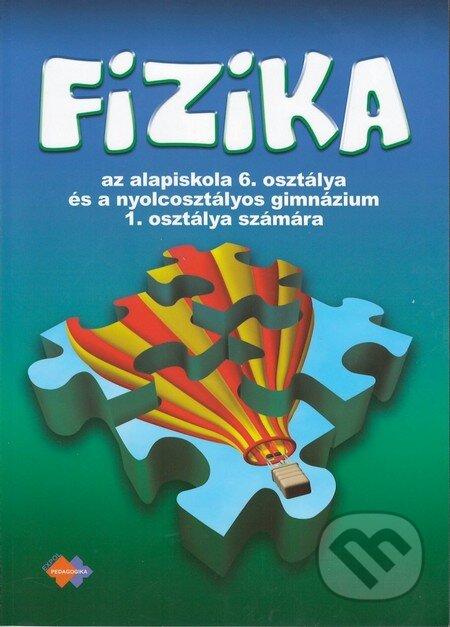 Fizika az álapiskola 6. osztálya és a nyolcosztályos gimnázium 1. osztálya számára - Viera Lapitková a kolektív