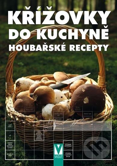 Křížovky do kuchyně – Houbařské recepty - Kolektiv autorů