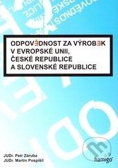 Odpovědnost za výrobek v Evropské unii, České republice a Slovenské republice - 4Petr Záruba, Martin Pospíšil