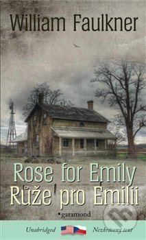 Růže pro Emilii / Rose for Emily - William Faulkner