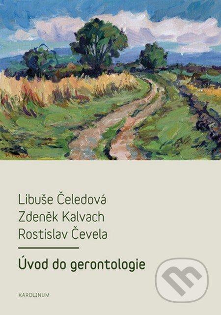 Úvod do gerontologie - Libuše Čeledová, Zdeněk Kalvach