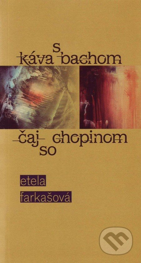 Káva s Bachom, čaj so Chopinom - Etela Farkašová