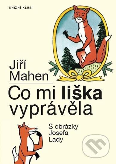 Co mi liška vyprávěla - Jiří Mahen, Josef Lada