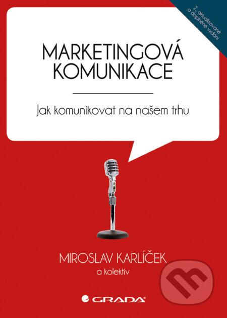 Marketingová komunikace - Miroslav Karlíček a kolektiv