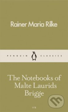 The Notebooks of Malte Laurids Brigge - Rainer Maria Rilke