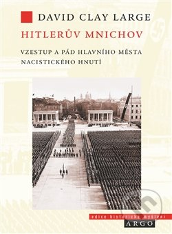 Hitlerův Mnichov - David Clay Large