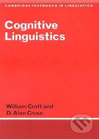 Cognitive Linguistics - William Croft, D. Alan Cruse