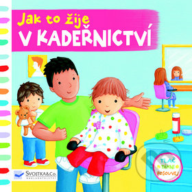 Jak to žije v kadeřnictví - Svojtka&Co.