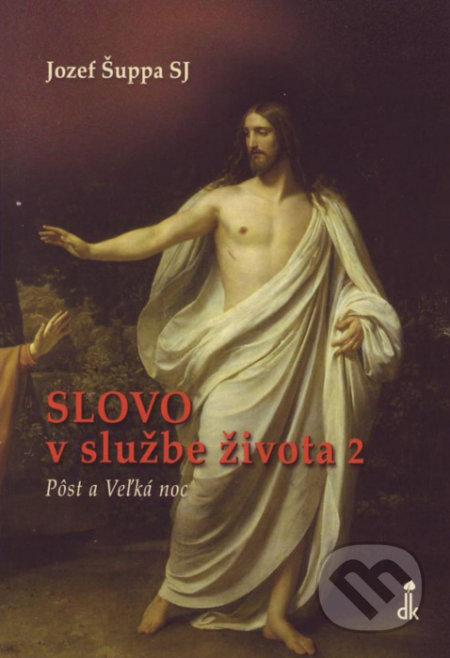 Slovo v službe života II. - Jozef Šuppa