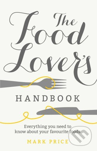 The Food Lover's Handbook - Mark Price