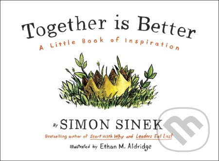 Together is Better - Simon Sinek