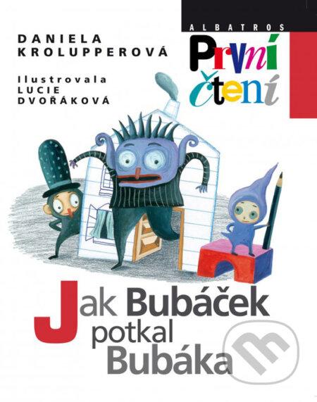 Jak Bubáček potkal Bubáka - Daniela Krolupperová, Lucie Dvořáková (ilustrácie)