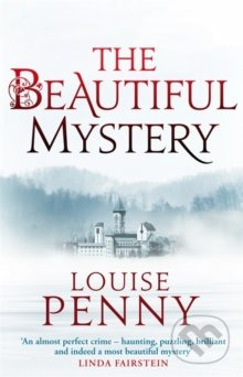 The Beautiful Mystery - Louise Penny