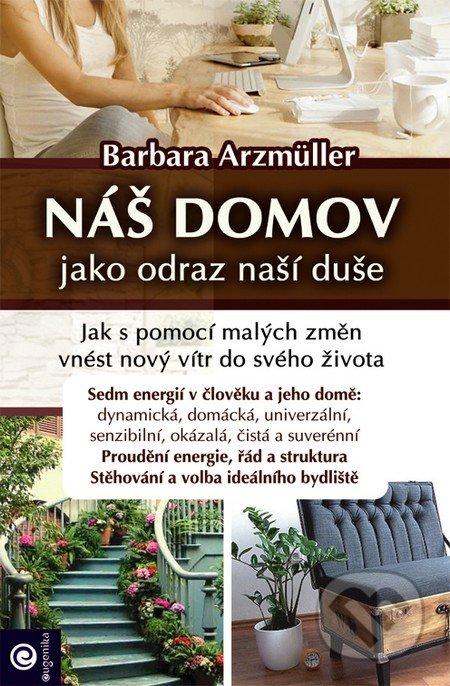 Náš domov jako odraz naší duše - Barbara Arzmüller