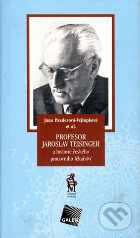 Venirsincontro.it Profesor Jaroslav Teisinger a historie českého pracovního lékařství Image