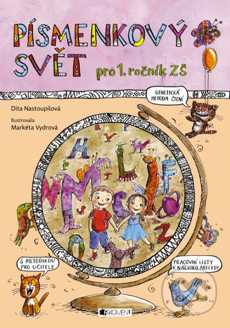 Písmenkový svět - Dita Nastoupilová, Markéta Vydrová (ilustrácie)
