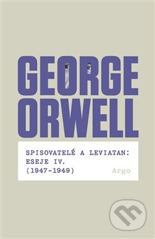 Spisovatelé a leviatan - George Orwell