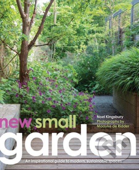 New Small Garden - Noel Kingsbury, Maayke de Ridder