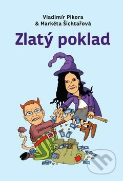 Zlatý poklad - Vladimír Pikora, Markéta Šichtařová