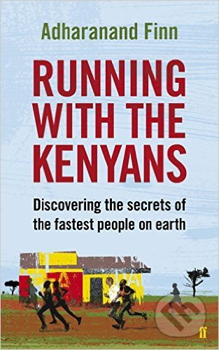 Running with the Kenyans - Adharanand Finn