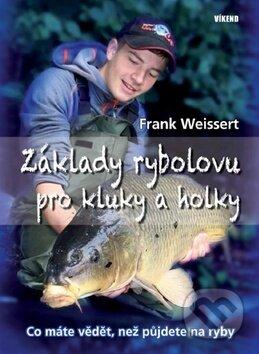 Základy rybolovu pro kluky a holky - Frank Weissert