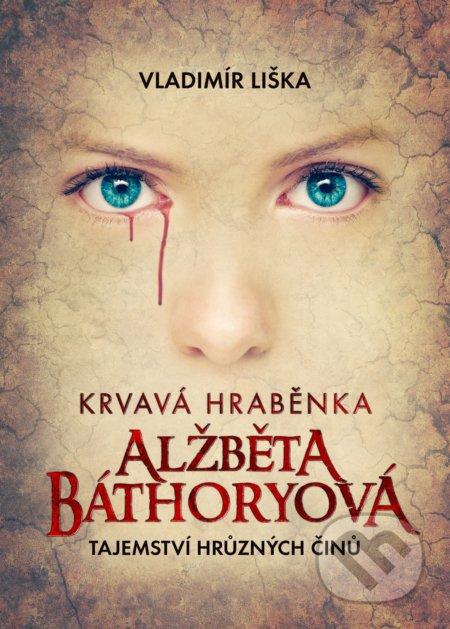 Fatimma.cz Krvavá hraběnka Alžběta Báthoryová Image
