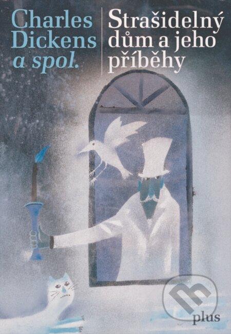 Strašidelný dům a jeho příběhy - Charles Dickens a kolektív