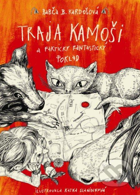 2e49e7dc0b088 Traja kamoši a fakticky fantastický poklad - Barbora Kardošová, Katarína  Slaninková (ilustrácie)