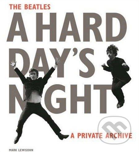 The Beatles A Hard Day's Night - Mark Lewisohn