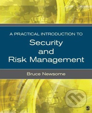 A Practical Introduction to Security and Risk Management - Bruce Newsome