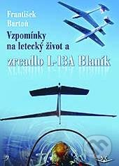 Vzpomínky na letecký život - František Bartoň
