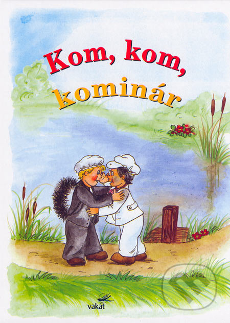 Peticenemocnicesusice.cz Kom, kom, kominár Image