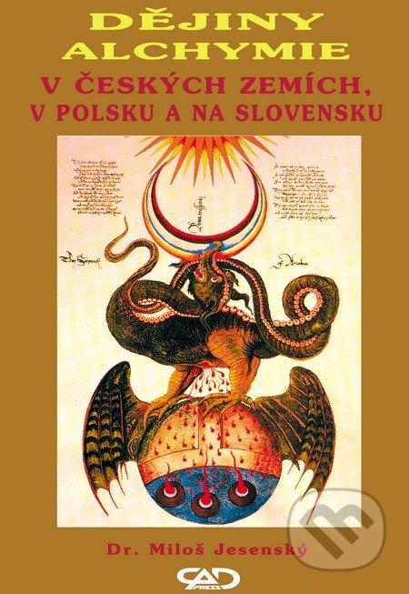 Dějiny alchymie v Českých zemích, v Polsku a na Slovensku - Miloš Jesenský
