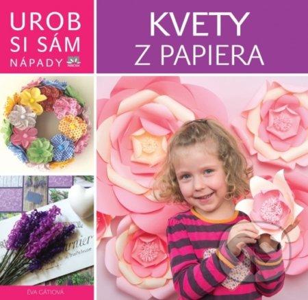 d607e03ae Kniha: Kvety z papiera (Éva Gáti)   Martinus