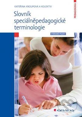 Slovník speciálněpedagogické terminologie - Kateřina Kroupová a kolektiv