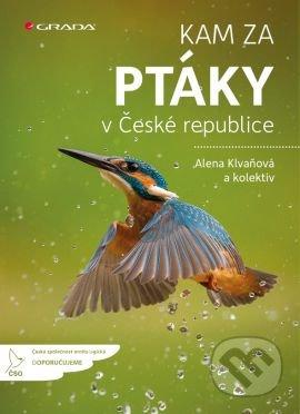 Kam za ptáky v České republice - Alena Klvaňová a kolektiv