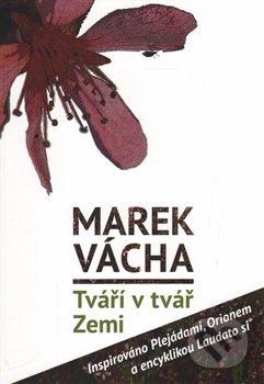 Tváří v tvář Zemi - Marek Vácha
