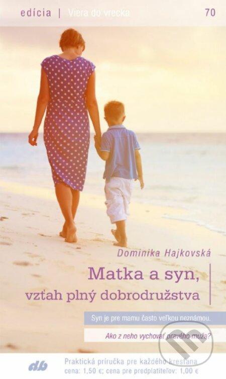51d423317 Kniha: Matka a syn, vzťah plný dobrodružstva (Dominika Hajkovská ...