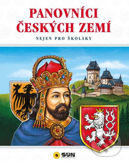 Panovníci českých zemí - Nejen pro školáky - SUN
