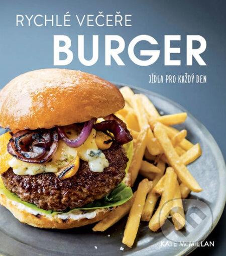 Rychlé večeře: Burgery - Kate McMillan