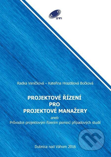 Projektové řízení pro projektové manažery - Radka Vaníčková, Kateřina Hrazdilová Bočková